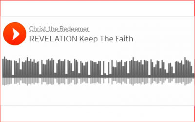 LISTEN to This Week's Sermon –        Keep the Faith