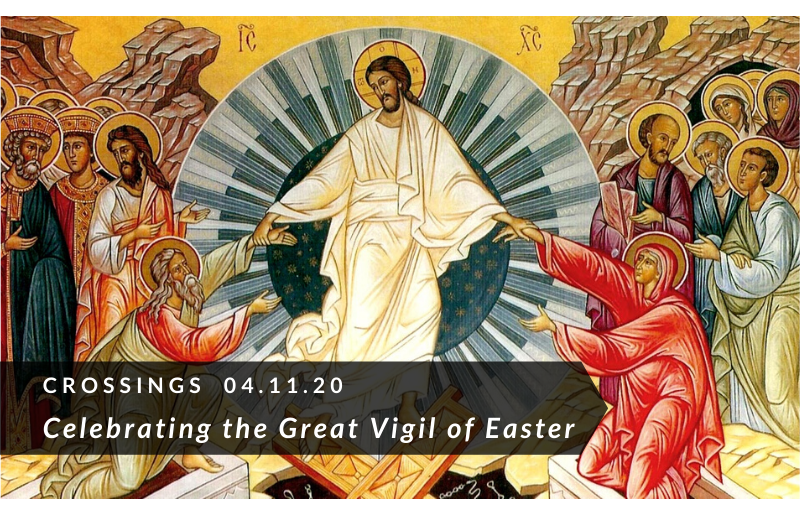 Celebrating the Great Vigil of Easter
