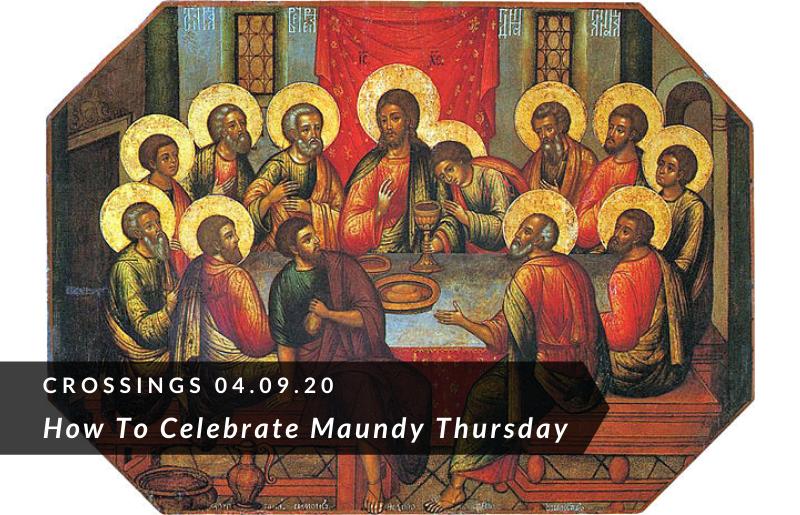 How To Celebrate Maundy Thursday