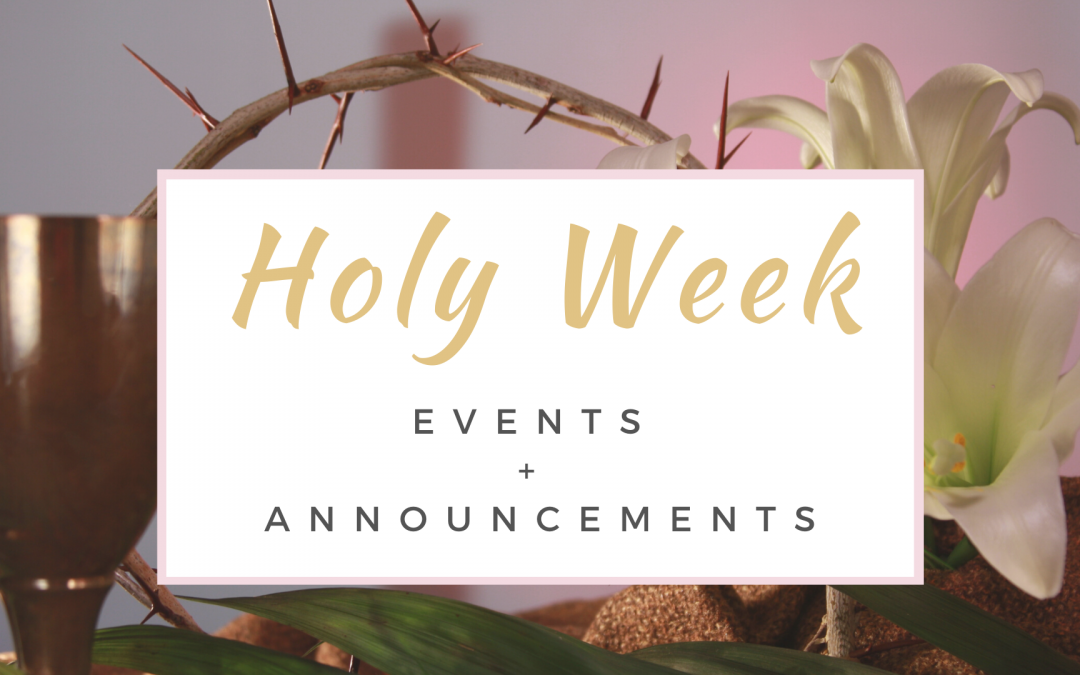 Holy Week Events & Announcements
