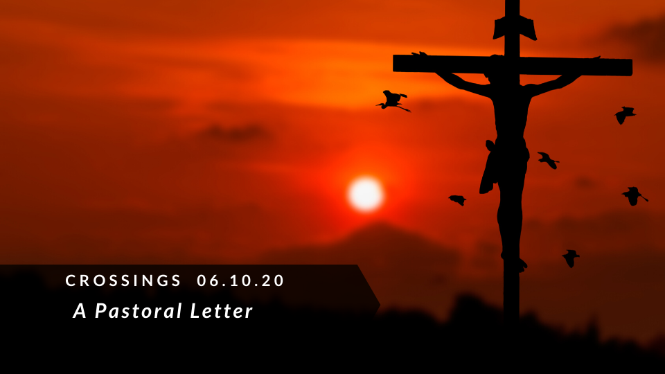 Crossings: A Pastoral Letter In the Aftermath of the Murder of George Floyd