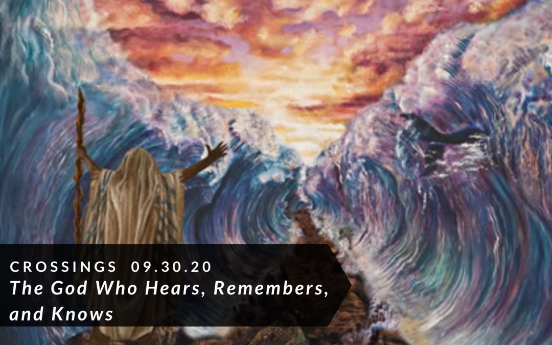 The God Who Hears, Remembers, and Knows